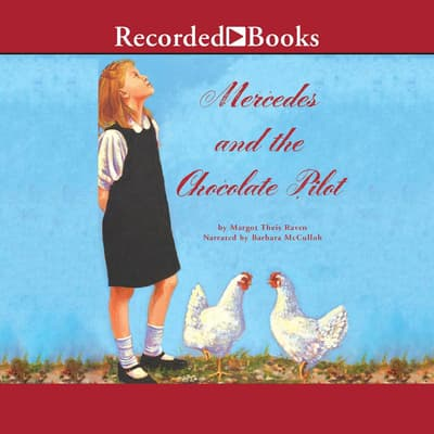 Mercedes and the Chocolate Pilot by Margot Theis Raven audiobook