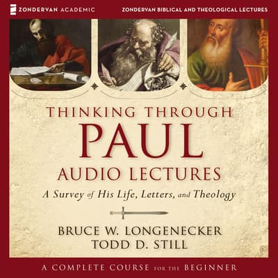 Thinking through Paul: Audio Lectures by Bruce W. Longenecker audiobook