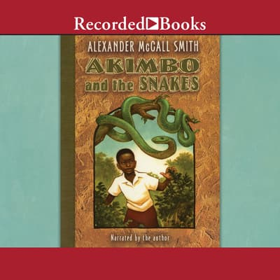 Akimbo and the Snakes by Alexander McCall Smith audiobook