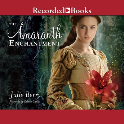 The Amaranth Enchantment by Julie Berry audiobook