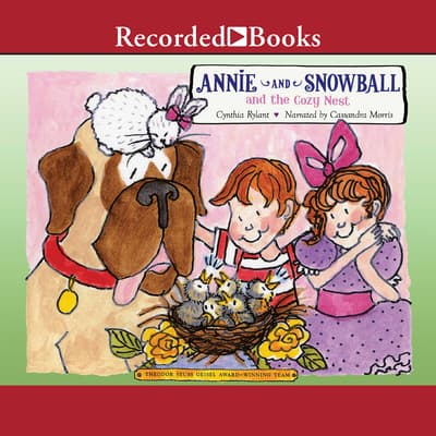 Annie and Snowball and the Cozy Nest by Cynthia Rylant audiobook