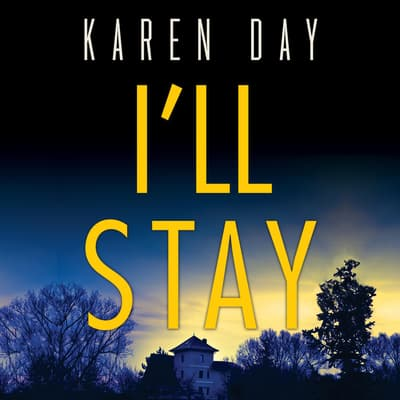 I'll Stay by Karen Day audiobook