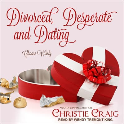 Divorced, Desperate and Dating by Christie Craig audiobook