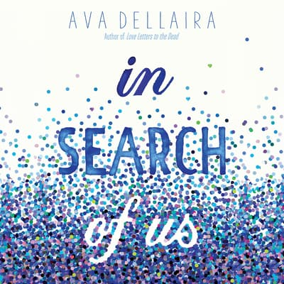 In Search of Us by Ava Dellaira audiobook