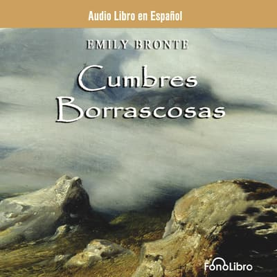 Cumbres Borrascosa (Wuthering Heights) by Emily Brontë audiobook