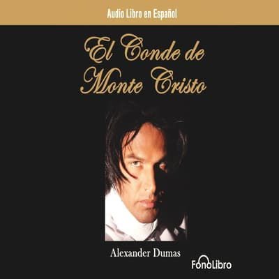 El Conde de Monte Cristo (The Count of Monte Cristo) by Alexandre Dumas audiobook