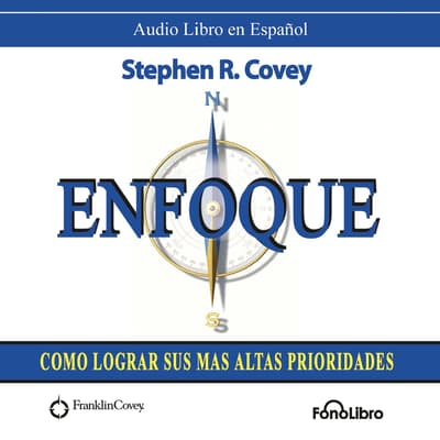 Enfoque (Focus) by Stephen R. Covey audiobook