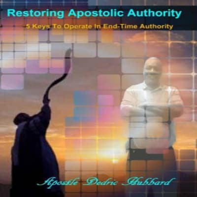 Restoring Apostolic Authority by Dedric Hubbard audiobook