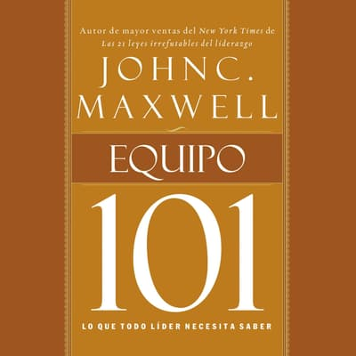 Equipo 101 by John C. Maxwell audiobook