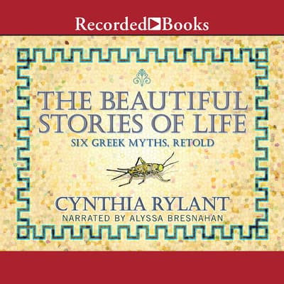 The Beautiful Stories of Life by Cynthia Rylant audiobook