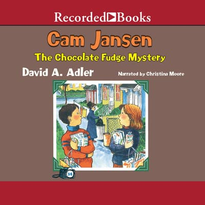Cam Jansen and the Chocolate Fudge Mystery by David A. Adler audiobook