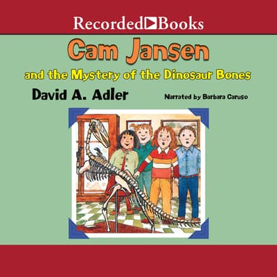 Cam Jansen and the Mystery of the Dinosaur Bones by David A. Adler audiobook
