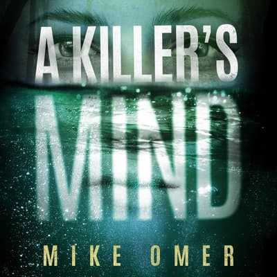 A Killer's Mind by Mike Omer audiobook