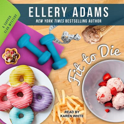 Fit To Die by Ellery Adams audiobook