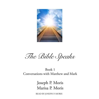 The Bible Speaks, Book I by Joseph P. Moris audiobook