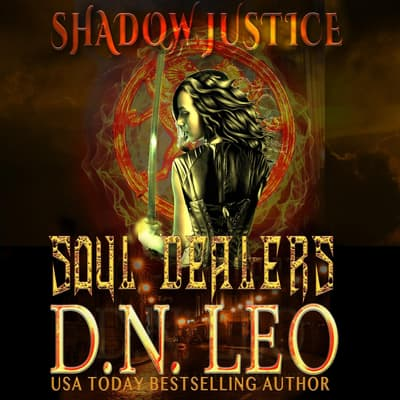 Soul Dealers - Shadow Justice Trilogy - Book 1 by D.N. Leo audiobook