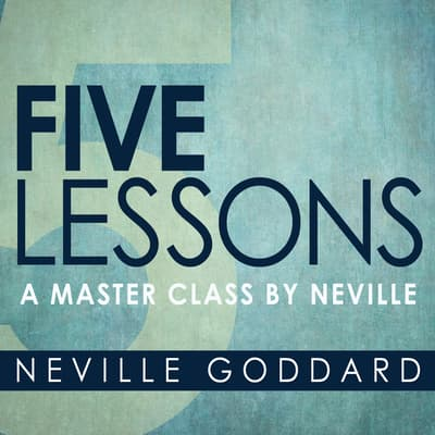 Five Lessons by Neville Goddard audiobook