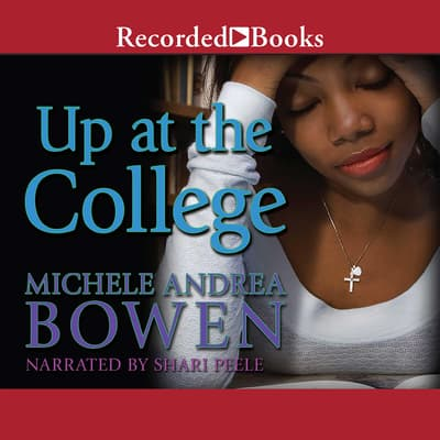 Up at the College by Michele Andrea Bowen audiobook