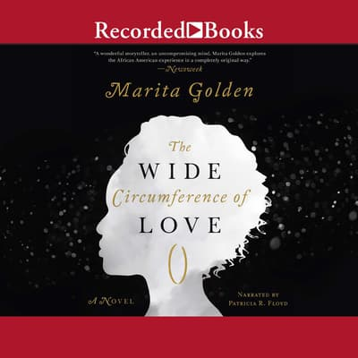 The Wide Circumference of Love by Marita Golden audiobook