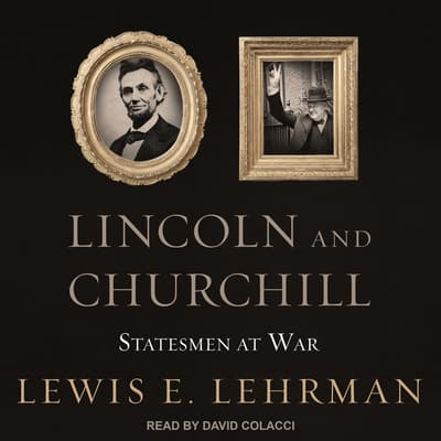 Lincoln and Churchill by Lewis E. Lehrman audiobook