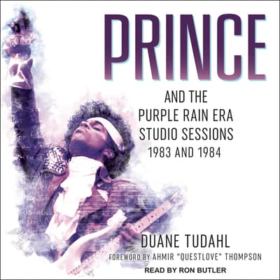 Prince and the Purple Rain Era Studio Sessions by Duane Tudahl audiobook