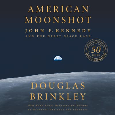 American Moonshot by Douglas Brinkley audiobook