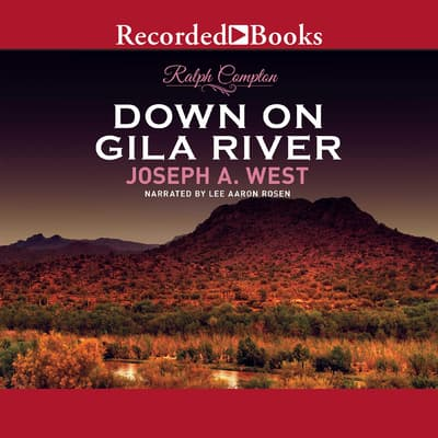 Ralph Compton Down on Gila River by Ralph Compton audiobook