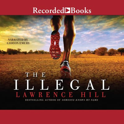 The Illegal by Lawrence Hill audiobook