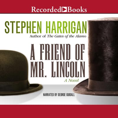 A Friend of Mr. Lincoln by Stephen Harrigan audiobook