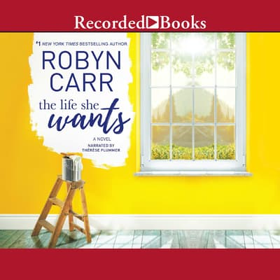 The Life She Wants by Robyn Carr audiobook
