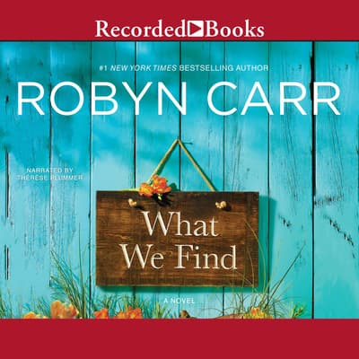 What We Find by Robyn Carr audiobook