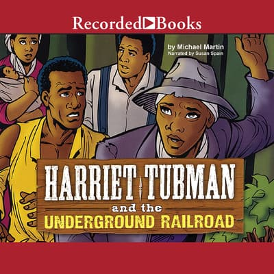 Harriet Tubman and the Underground Railroad by Michael Martin audiobook