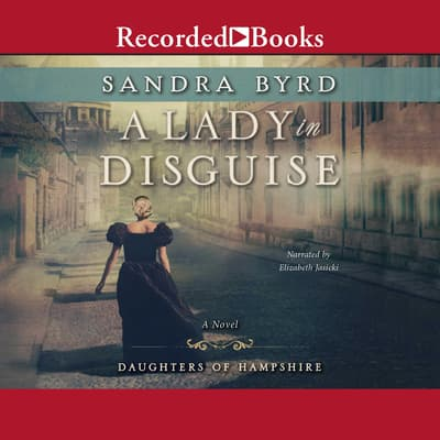 A Lady in Disguise by Sandra Byrd audiobook