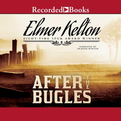 After the Bugles by Elmer Kelton audiobook