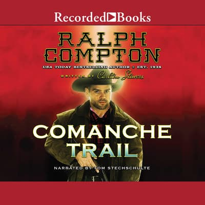 Ralph Compton Comanche Trail by Ralph Compton audiobook