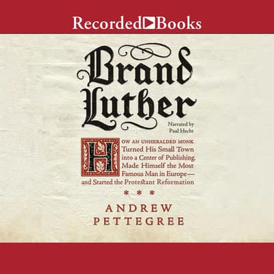 Brand Luther by Andrew Pettegree audiobook