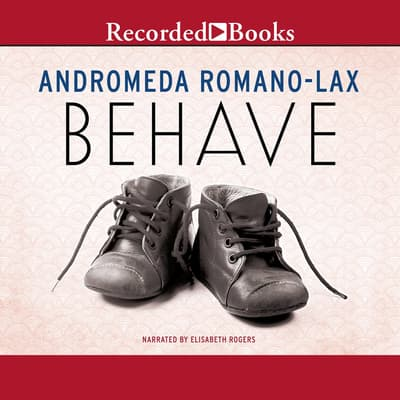 Behave by Andromeda Romano-Lax audiobook