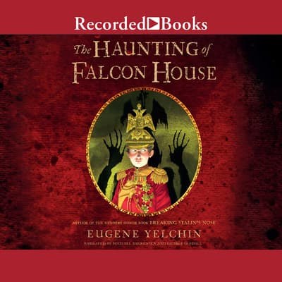 The Haunting of Falcon House by Eugene Yelchin audiobook