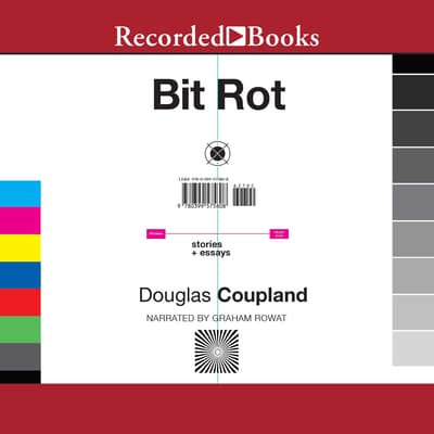Bit Rot by Douglas Coupland audiobook