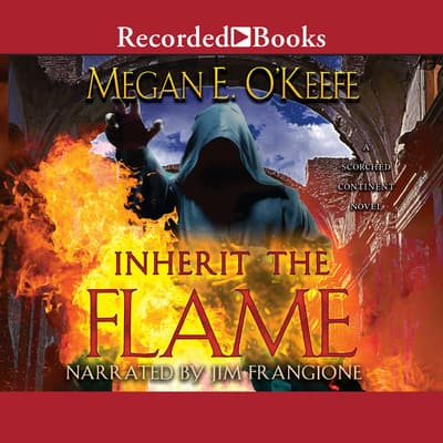 Inherit the Flame by Megan E. O'Keefe audiobook