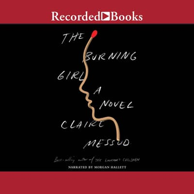 The Burning Girl by Claire Messud audiobook