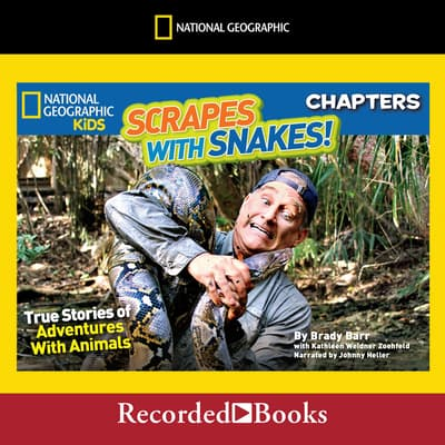 National Geographic Kids Chapters: Scrapes With Snakes by Brady Barr audiobook