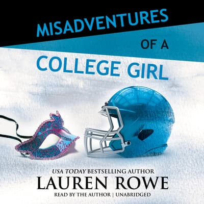 Misadventures of a College Girl by Lauren Rowe audiobook
