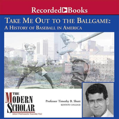 Take Me Out to the Ballgame by Timothy B. Shutt audiobook