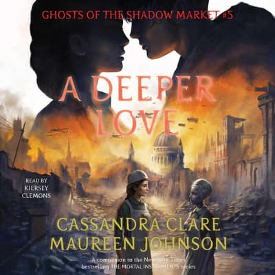 A Deeper Love by Cassandra Clare audiobook