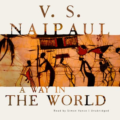 A Way in the World by V. S. Naipaul audiobook