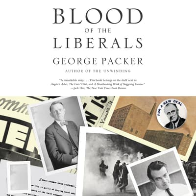 Blood of the Liberals by George Packer audiobook