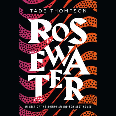 Rosewater by Tade Thompson audiobook