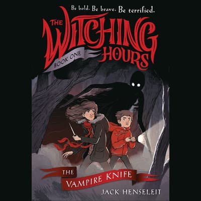 The Witching Hours: The Vampire Knife by Jack Henseleit audiobook