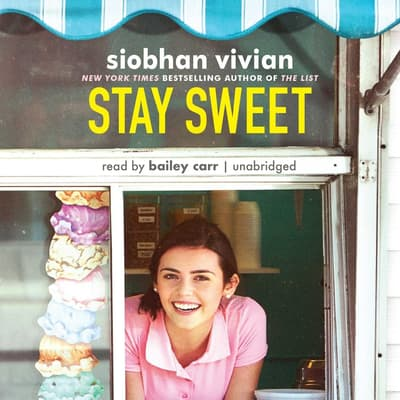 Stay Sweet  by Siobhan Vivian audiobook